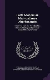 Fasti Academiae Mariscallanae Aberdonensis by Peter John Anderson image