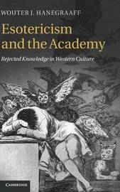 Esotericism and the Academy by Wouter J Hanegraaff