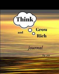 Think and Grow Rich Journal by Jax Hunter