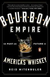 Bourbon Empire by Reid Mitenbuler