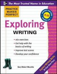 Practice Makes Perfect Exploring Writing by Gary Robert Muschla image
