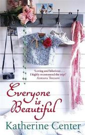 Everyone Is Beautiful by Katherine Center image