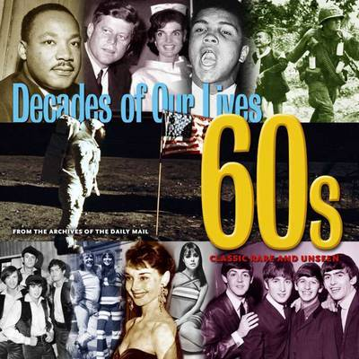 1960's: Decades - Classic Rare and Unseen by Tim Hill