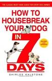 How to Housebreak Your Dog in 7 Days (Revised) by Shirlee Kalstone