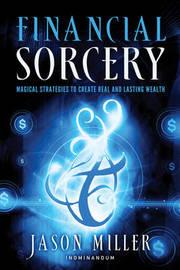 Financial Sorcery by Jason Miller