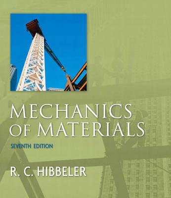 Mechanics of Materials by Russell Hibbeler