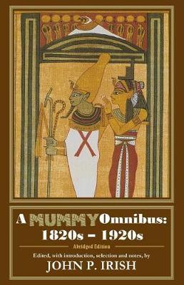 A Mummy Omnibus by John P. Irish