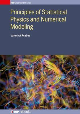 Principles of Statistical Physics and Numerical Modeling by Valeriy A Ryabov image