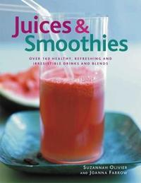 Juices & Smoothies by Suzannah Olivier