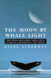 The Moon By Whale Light by Diane Ackerman image