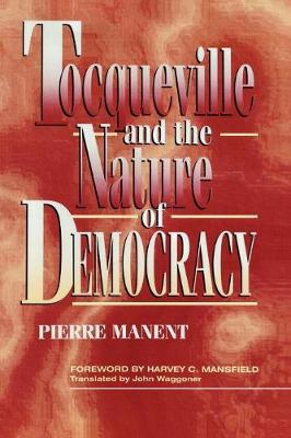 Tocqueville and the Nature of Democracy by Pierre Manent image