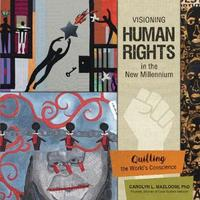 Visioning Human Rights in the New Millennium by Carolyn L. Mazloomi