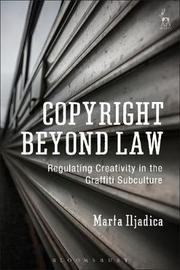 Copyright Beyond Law by Marta Iljadica