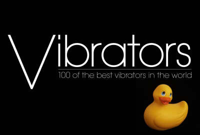 "Vibrators: 100 of the Best Vibrators in the World by ""Scarlet"" image"
