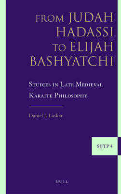 From Judah Hadassi to Elijah Bashyatchi by Daniel J. Lasker image