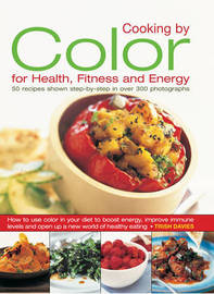 Cooking by Colour for Health, Fitness and Energy by Trish Davies image