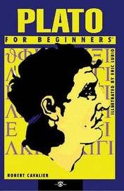 Plato for Beginners by Robert Cavalier