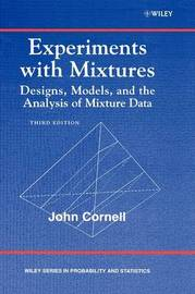Experiments with Mixtures by John A Cornell