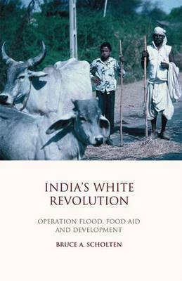 India's White Revolution by Bruce A. Scholten