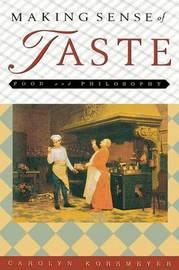 Making Sense of Taste by Carolyn Korsmeyer image