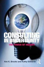 Consulting in Uncertainty by Ann K. Brooks