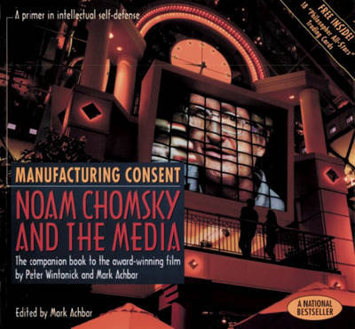 Manufacturing Consent: Noam Chomsky and the Media: The Companion Book to the Award-Winning Film by Peter Wintonick and Mark Achbar