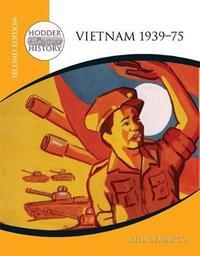 Hodder 20th Century History: Vietnam 1939-75 2nd Edition by Neil DeMarco