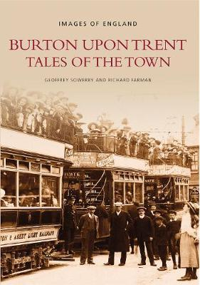 Burton Upon Trent Tales of the Town by Geoffrey Sowerby