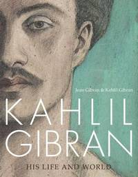Kahlil Gibran by Jean Gibran