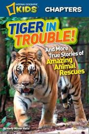 National Geographic Kids Chapters: Tiger in Trouble! by Kelly Milner Halls image