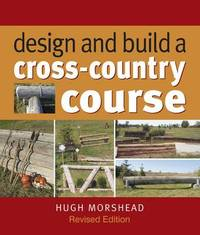 Design and Build a Cross-country Course by Hugh Morshead