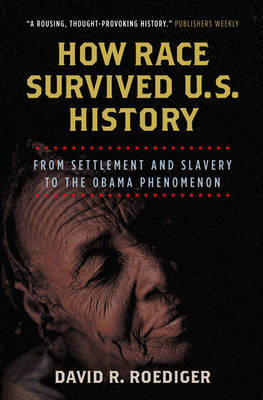 How Race Survived US History by David R Roediger image