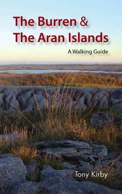 The Burren and the Aran Islands by Tony Kirby