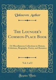 The Lounger's Common-Place Book, Vol. 1 of 2 by Unknown Author image