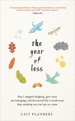 The Year of Less by Cait Flanders
