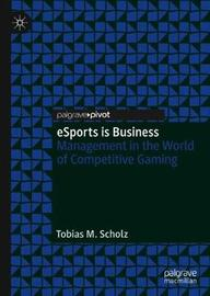eSports is Business by Tobias M. Scholz