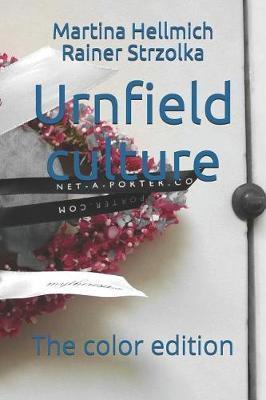 Urnfield culture by Martina Hellmich Rainer Strzolka