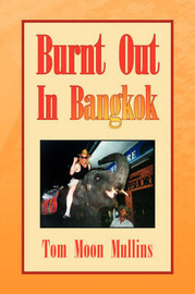 Burnt Out in Bangkok by Tom Moon Mullins image