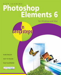 Photoshop Elements 6 in Easy Steps by Nick Vandome image