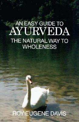 Easy Guide to Ayurveda by Roy Eugene Davis image