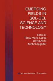 Emerging Fields in Sol-Gel Science and Technology