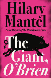 The Giant, O'Brien by Hilary Mantel image