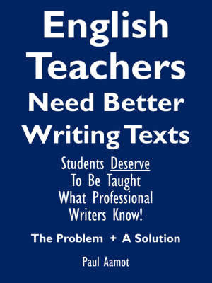 English Teachers Need Better Writing Texts by Paul Aamot