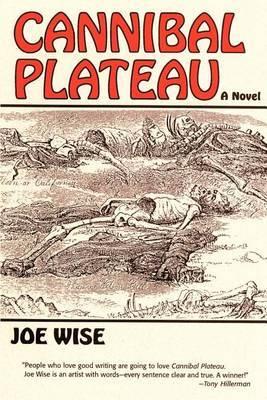 Cannibal Plateau by Joe Wise