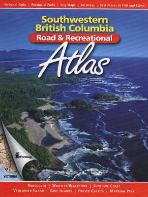 Southwestern British Columbia Road and Recreational Atlas by Stan Shadick