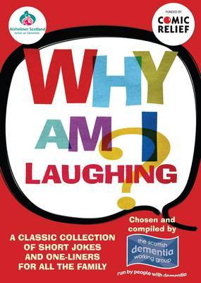 Why am I Laughing? by Scottish Dementia Group