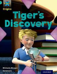 Project X Origins: Turquoise Book Band, Oxford Level 7: Discovery: Tiger's Discovery by Michaela Morgan image