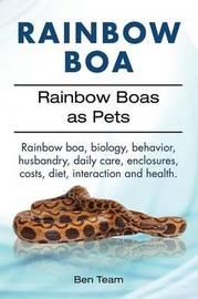 Rainbow Boa. Rainbow Boas as Pets. Rainbow boa, biology, behavior, husbandry, daily care, enclosures, costs, diet, interaction and health. by Ben Team