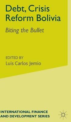 Debt, Crisis Reform Bolivia by Luis Carlos Jemio