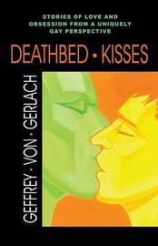 Deathbed Kisses by Geffrey Von Gerlach